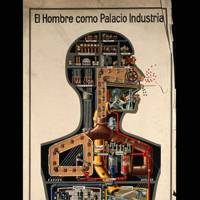 El hombre como palacio industrial (Man as palace of industry)